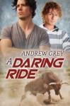 A Daring Ride (The Bullriders) - Andrew Grey