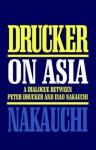 Drucker on Asia - Peter F. Drucker, Isao Nakauchi