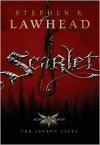 Scarlet - Stephen R. Lawhead