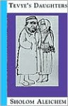 Tevye's Daughters: Collected Stories of Sholom Aleichem - Sholem Aleichem, Frances Butwin
