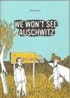 We Won't See Auschwitz - Jérémie Dres, Edward Gauvin