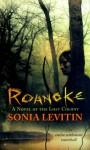Roanoke: A Novel of the Lost Colony - Sonia Levitin, Terry Miura