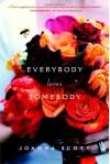 Everybody Loves Somebody - Joanna Scott