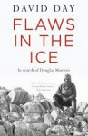 Flaws In The Ice: In search of Douglas Mawson - David Day