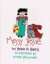 Messy Jessie - Robie H. Harris, Nicole Hollander