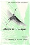 Liturgy in Dialogue: Essays in Memory of Ronald Jasper - Paul F. Bradshaw, Paul Bradshaw
