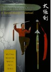 Tai Chi Thirteen Sword: A Sword Master's Manual - Stuart Alve Olson