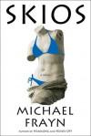 Skios: A Novel - Michael Frayn
