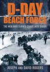 D-Day Beach Force - David Rogers, Joseph Rogers