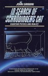 In Search of Schrodinger's Cat: Quantam Physics And Reality - John Gribbin