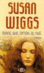 Avant que tombe la nuit - Susan Wiggs