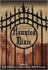 Haunted Dixie: Great Ghost Stories from the American South - Frank D. McSherry Jr.