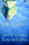 Epic Cures - Tom Sheehan