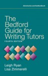 The Bedford Guide for Writing Tutors - Leigh Ryan