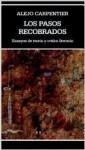 Los pasos recobrados: Ensayos de teoría y crítica literaria - Alejo Carpentier