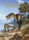 Tyrannosaurid Paleobiology (Life of the Past) - Ralph E. Molnar, Philip J. Currie, J. Michael Parrish, Eva B. Koppelhus