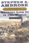 Nothing Like It In The World Lp: The Men Who Built The Transcontinental Railroad 18631869 - Stephen E. Ambrose