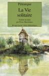 La vie solitaire - Francesco Petrarca, Pierre Maréchaux