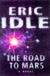 The Road to Mars: A Post-Modem Novel - Eric Idle