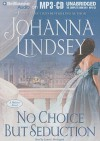 No Choice But Seduction (Malory Family, #9) - Johanna Lindsey, Laural Merlington