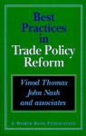 Best Practices In Trade Policy Reform - John D. Nash