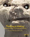 Thinking is Making: Presence and Absence in Contemporary Sculpture - Martin Herbert, Fiona MacDonald, Matilda Strang