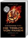 Catching Fire. Die Tribute von Panem. Gefährliche Liebe (Die Tribute von Panem, #2) - Suzanne Collins