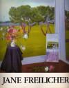 Jane Freilicher: Paintings - Jane Freilicher, John Ashbery, John Yau, Linda L. Cathcart, Robert M. Doty