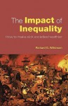 The Impact Of Inequality: How To Make Sick Societies Healthier - R. Wilkinson