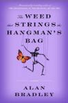 The Weed That Strings the Hangman's Bag: A novel - Alan Bradley
