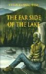 The Far Side of the Lake - Steve Rasnic Tem
