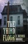 The Third Floor (An Angel Hill novel) - C. Dennis Moore
