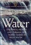 National Geographic Special Edition: Water: The Power, Promise, and Turmoil of North America's Fresh Water (Volume 184, Number 5A) - National Audubon Society, Richard Conniff, John G. Mitchell
