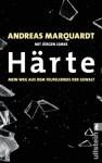 Härte: Mein Weg aus dem Teufelskreis der Gewalt (German Edition) - Jürgen Lemke, Andreas Marquardt