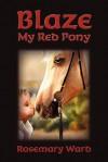 Blaze, My Red Pony - Rosemary Ward