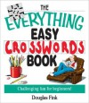 The Everything Easy Cross-Words Book: Challenging Fun for Beginners - Douglas R. Fink
