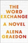 The Word Exchange: A Novel - Alena Graedon