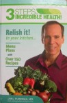 3 Steps to Incredible Health Vol. 2 Relish It in Your Kitchen - Joel Fuhrman