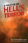 A Treatise on Hell's Terror - Christopher Love, Therese B. McMahon, C. Matthew McMahon