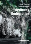 Ordinary Redemption: Book Three of the Ordinary Project - Kevin Wallace