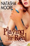 Playing for Real - Natasha Moore