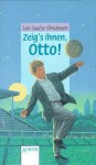 Zeig's ihnen, Otto! - Lars Saabye Christensen, Christel, Hildebrandt,