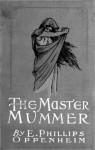 The Master Mummer - E. Phillips Oppenheim