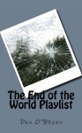 The End of the World Playlist - Dan O'Brien