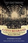 A City So Grand: The Rise of an American Metropolis: Boston 1850-1900 - Stephen Puleo