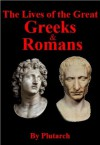 The Lives of the Great Greeks & Romans - Plutarch