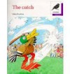 Oxford Reading Tree: Stage 11: Jackdaws Anthologies: The Catch: Catch - Mike Poulton