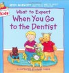 What to Expect When You Go to the Dentist (What to Expect Kids) - Heidi Murkoff, Laura Rader