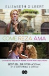Come, reza, ama (Spanish Edition) - Elizabeth Gilbert