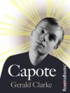 Capote: A Biography (Books Into Film) - Gerald Clarke